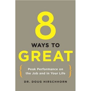 [Book Review] 8 Ways To Great: Peak Performance on the Job and In Your Life